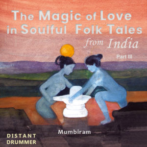 Magic of Love in Soulful Folk Tales from India – Vol.III