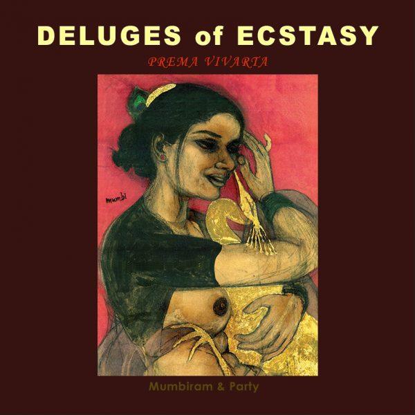 Deluges of Ecstasy, Mumbiram